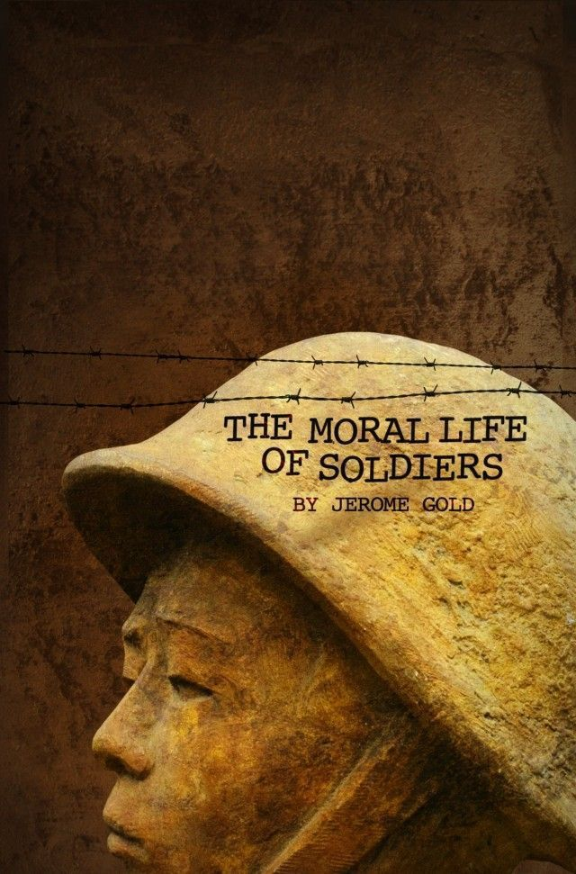 The-Moral-Life-of-Soldiers-by-Jerome-Gold
