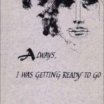 Always, I was Getting Ready to Go by Susan Kronenberg