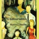 The Undesirables by Mary C Smith